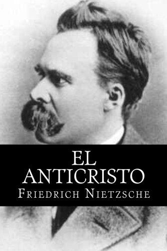 El Anticristo (Spanish Edition) [Friedrich Nietzsche] (Tapa Blanda)