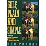 img - for Golf, Plain and Simple: Let the Swing Surgeon Make You a Better Golfer book / textbook / text book