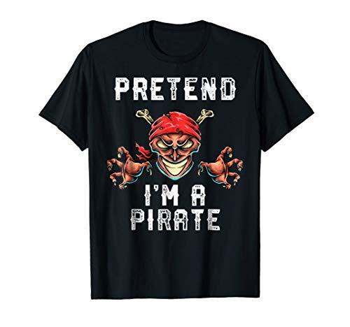Pretend I'm A Pirate Shirt, Easy Halloween Costume Idea Kids -