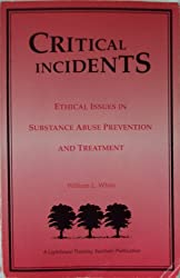 Critical Incidents:  Ethical Issues in Substance Abuse Prevention and Treatment