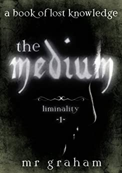 The Medium (Liminality Book 1) by [Graham, MR]
