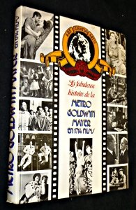 La fabuleuse histoire de la Metro Goldwyn Mayer par John Douglas Eames