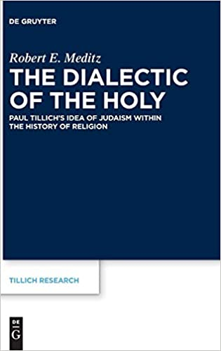 Image result for Robert Meditz. The Dialectic of the Holy: Paul Tillich's Idea of Judaism within the History of Religion. Berlin: DeGruyter.