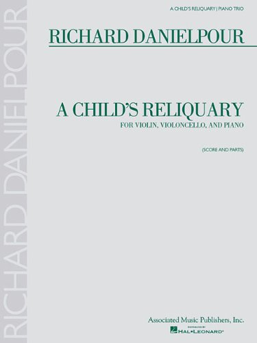 A Child's Reliquary: Score and Parts