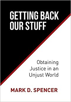 Getting Back Our Stuff: Obtaining Personal Justice in an Unjust World