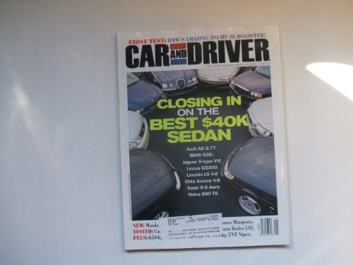 Car and Driver May 2000 (CLOSING IN ON THE BEST $40K SEDAN - FIRST TEST: BMW'S AMAZING 394-HP Z8 ROADSTER!, VOLUME 45 NUMBER 11)