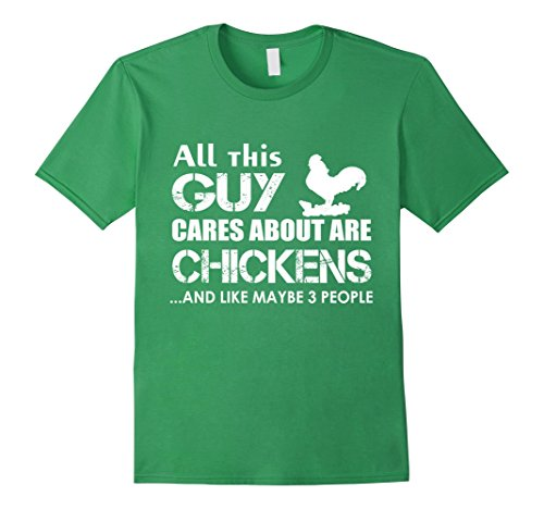 [Men's chicken t shirt. All this Guy Cares About Are Chickens 2XL Grass] (Chicken Nugget Costume)