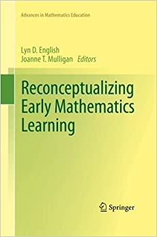 Reconceptualizing Early Mathematics Learning (Advances in Mathematics Education) (2015-06-24)