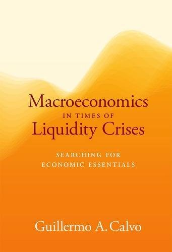 Macroeconomics in Times of Liquidity Crises: Searching for Economic Essentials (Ohlin Lectures)