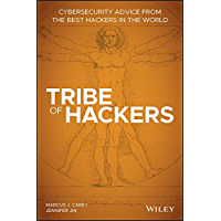 Tribe of Hackers: Cybersecurity Advice from the Best Hackers in the World (English Edition)