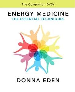 Energy Medicine, The Esential Techniques