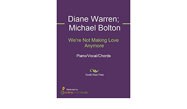 Michael bolton we re not making love anymore We Re Not Making Love Anymore Kindle Edition By Barbra Streisand Diane Warren Michael Bolton Arts Photography Kindle Ebooks Amazon Com