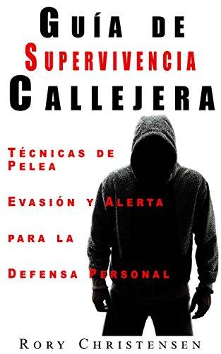Amazon.com: Guía de Supervivencia Callejera: Técnicas de ...