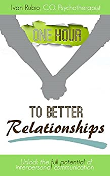 """One Hour to Better Relationships"" (""One hour to Better..."" Book 1) (English Edition) de [Rubio, Ivan]"