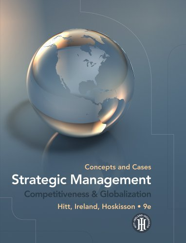 Read Online By Holds Weatherup/Overby Chair of Executive Leadership Michael A Hitt - Strategic Management: Concepts and Cases: Competitiveness & Globalization (9th) (12/16/09) ebook