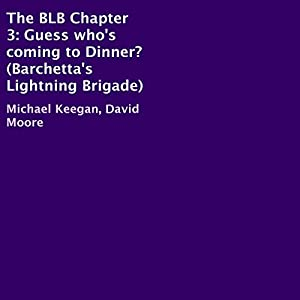 The BLB Chapter 3: Guess Who's Coming to Dinner? Audiobook