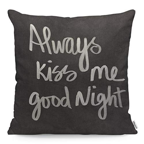 (WONDERTIFY Throw Pillow Cover Case Always Kiss Me Goodnight Letting Quote - Soft Linen Pillow Case for Decorative Bedroom/Livingroom/Sofa/Farm House - Cushion Covers Couch Pillow 18x18 Inch 45x45 cm)