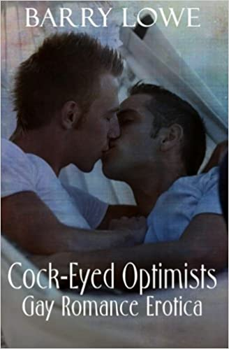 Amazon Fr Cock Eyed Optimists Gay Romance Erotica Barry