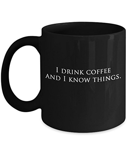 I drink coffee and I know things- Funny Mug- For Game of Thrones fans- Or Anyone Whose Cup of Java Transforms Their Day- Great Gift for Men and Women, Mom, Dad, Sister, Brother, Husband, Wife (Krispy Kreme Halloween 2)