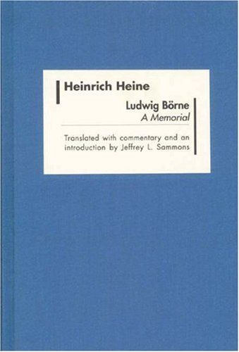 Read Online Ludwig Börne: A Memorial (Studies in German Literature Linguistics and Culture) PDF