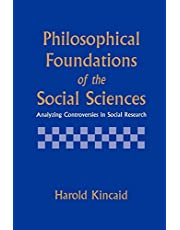 Philosophical Foundations of the Social Sciences: Analyzing Controversies in Social Research