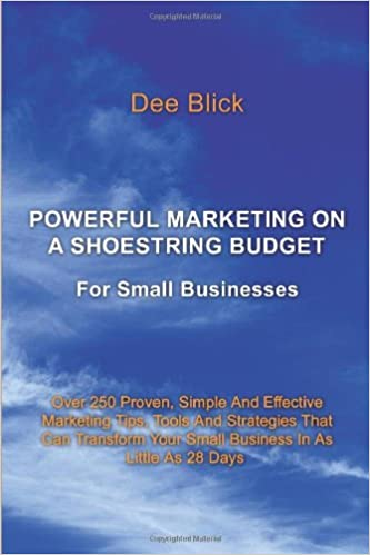 powerful marketing on a shoestring budget for small businesses dee