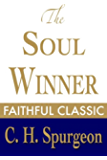 The Soul Winner: How to Lead Sinners to the Saviour (C. H. Spurgeon Collection Book 9)