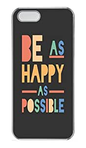 Quotes Be As Happy As Possible PC Case Cover Protector Compatible with iPhone 5S and iPhone 5 - Transparent