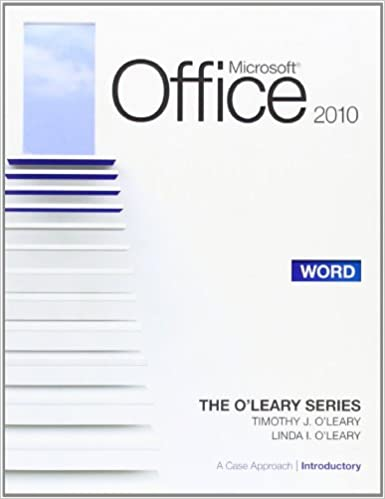 Microsoft® Office Word 2010: A Case Approach, Introductory