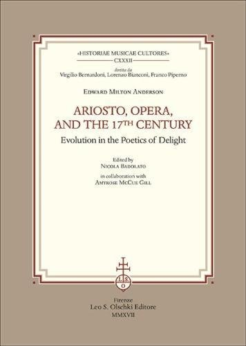 Ariosto, Opera, and the 17th Century: Evolution in the Poetics of Delight (Historiae Musicae Cultores) thumbnail