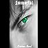 Immortal (Immortal Trilogy Book 1)