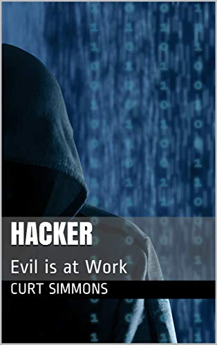 Hacker: Evil is at Work - Kindle edition by Curt Simmons  Religion