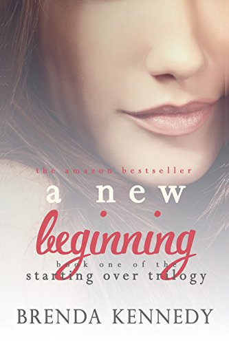A New Beginning (Starting Over Trilogy Book 1) by [Kennedy, Brenda]