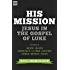 His Mission: Jesus in the Gospel of Luke (Gospel Coalition)