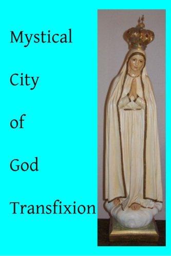 Mystical City of God: Transfixion