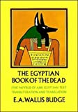 The Egyptian Book of the Dead (text only) 1st (First) edition by E. A. W. Budge