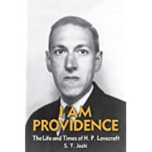 I Am Providence: The Life and Times of H. P. Lovecraft, Volume 2