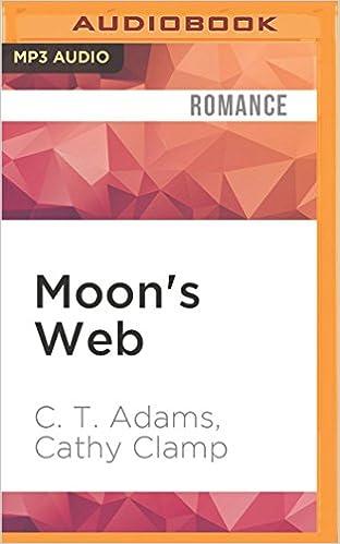 Moons Web A Tale Of The Sazi C T Adams Cathy Clamp Adam