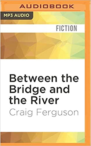 Between the Bridge and the River