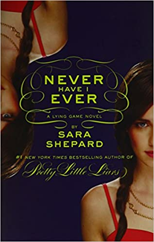 Never Have I Ever The Lying Game 2 By Sara Shepard
