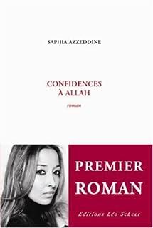 Confidences à Allah  : roman, Azzeddine, Saphia