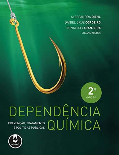 Dependência Química: Prevenção, Tratamento e Políticas Públicas
