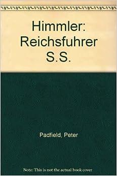 Himmler: Reichsfuhrer S.S.