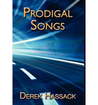 Download [(Prodigal Songs)] [Author: Derek Hassack] published on (October, 2010) pdf epub