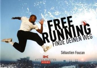 Freerunning: Finde deinen Weg