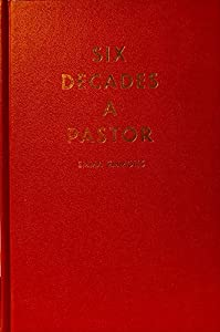 Hardcover Six Decades a Pastor Book