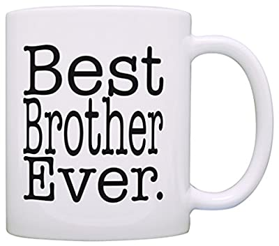 Father's Day Gift Best Brother Ever Brother Gift Coffee Mug Tea Cup