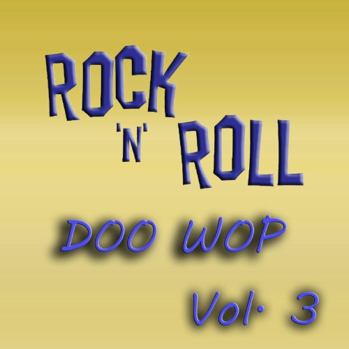 Rock & Roll Doo Wop, Vol. 3