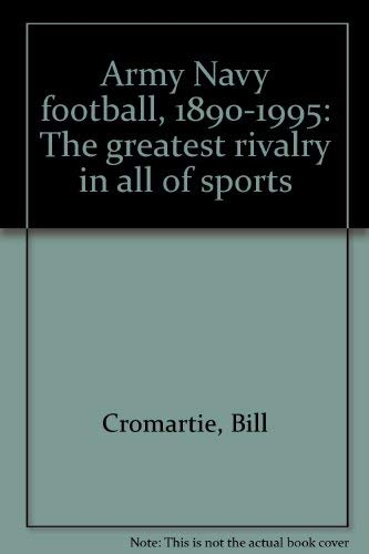 (Army Navy Football, 1890-1995: The greatest rivalry in all of sports)
