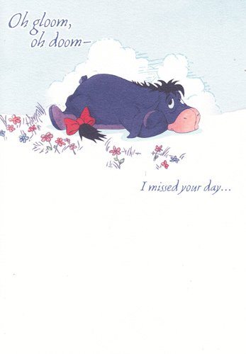 Amazon Greeting Card Birthday Disney Eeyore I Missed Your Day